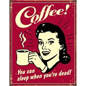 Tin Sign 1331 Coffee - Sleep When Dead