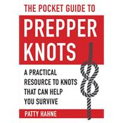 Books 372 Pocket Guide to Prepper Knots Book By Patty Hahne